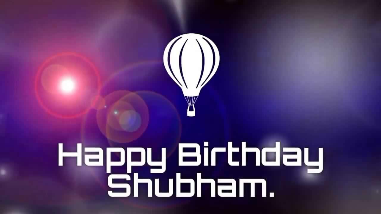 Happy Birthday Shubham Status