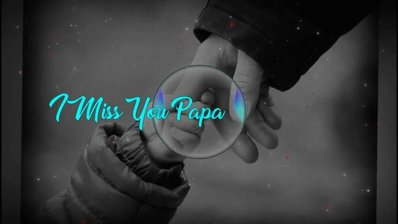 Dad Miss You Status