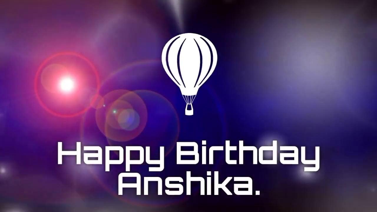 Happy Birthday Anshika Status