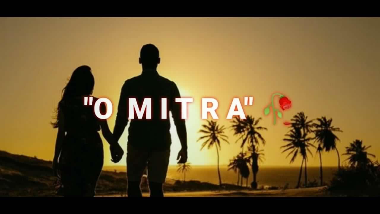 O Mitra O Yaara Status